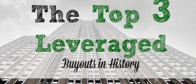 Top Three Leveraged Buyouts , LBO