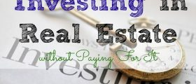 Investing in Real Estate Without Paying