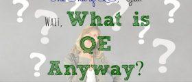 What is QE, financial turmoil