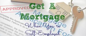 Get A Mortgage When You're Self-Employed