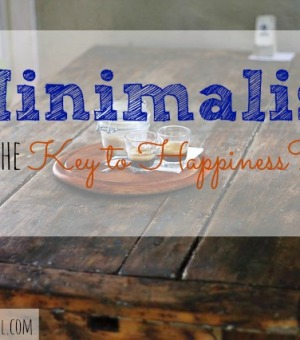 Minimalism the Key to Happiness