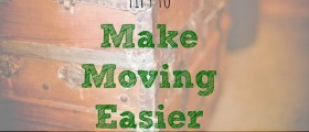 Tips to Make Moving Easier, tips on moving out, tips on moving