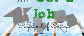 get a job, get a job right out of college, fresh graduate