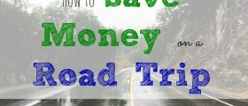 road trip tips, saving money on a road trip, vacation tips