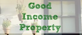 good income property, increasing home value, property tips