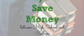 save money on high school, save money on college, saving money on school
