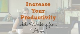 work from home tips, work from home advice, being productive while working at home