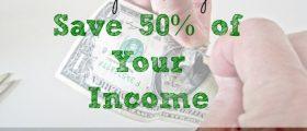 income tips, saving half your income, ways to save your income