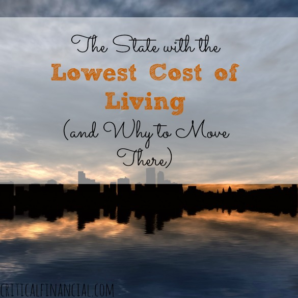 state with the lowest cost of living and why to move