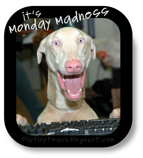 Monday Madness