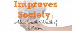 The Use Of Money Improves Society, Adam Smith, wealth of nations