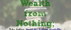 The Lottery Mentality, building wealth