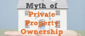 Myth of Private Property Ownership