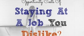 Opportunity Costs Of Staying At A Job, love your job, career