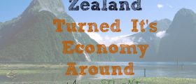 New Zealand Turned It's Economy Around