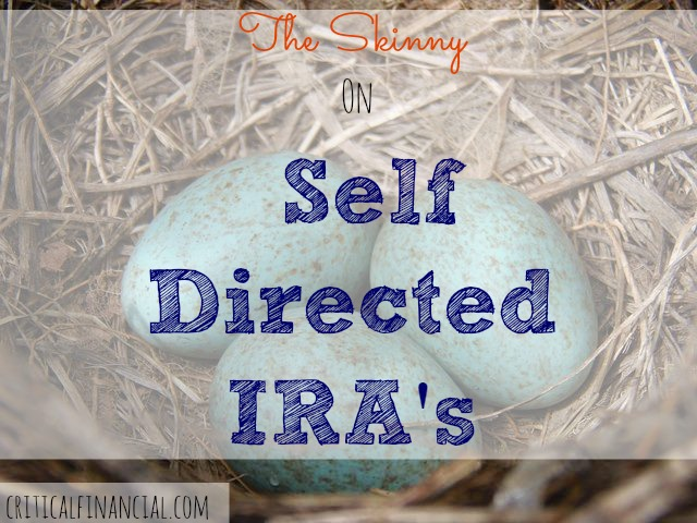 The Skinny On Self Directed IRA's - Critical Financial