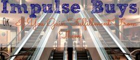 Impulse Buys, shopping, impulse shopping