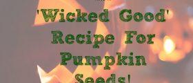 Recipe For Pumpkin Seeds, pumpkin carving, pumpkin