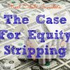 Case For Equity Stripping