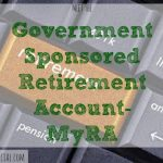 Government Sponsored Retirement Account, myRA