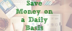 save money daily, things to buy to save money, saving money tips