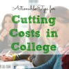 cutting costs in college, saving money in college, cutting expenses in college