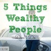 wealthy people, tips from wealthy people, wealthy people don't do