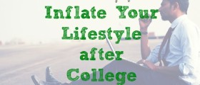 proper lifestyle inflation, lifestyle inflation after college, lifestyle improvement after college