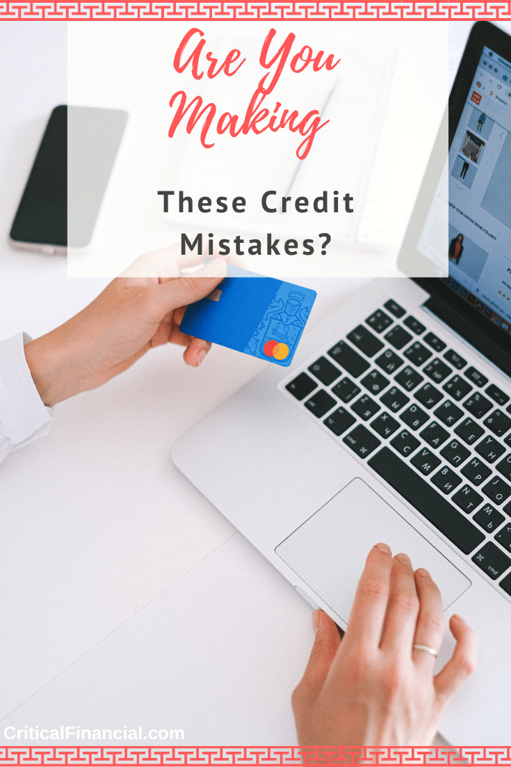 Are You Making These Credit Mistakes