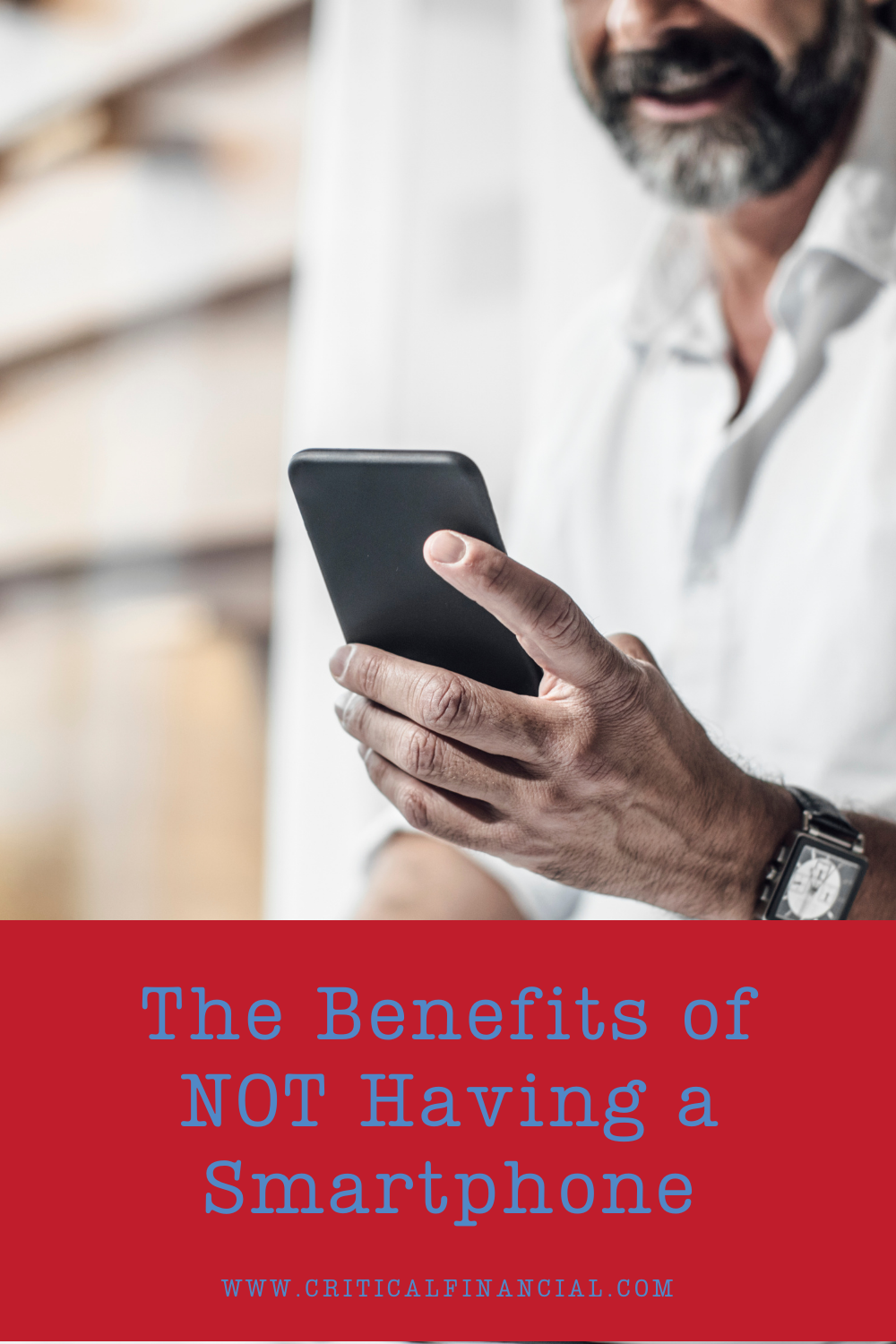 The Benefits of NOT Having a Smartphone